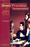Best Practice Pre-intermediate: Coursebook (business English In C Ontext) por Bill Mascull