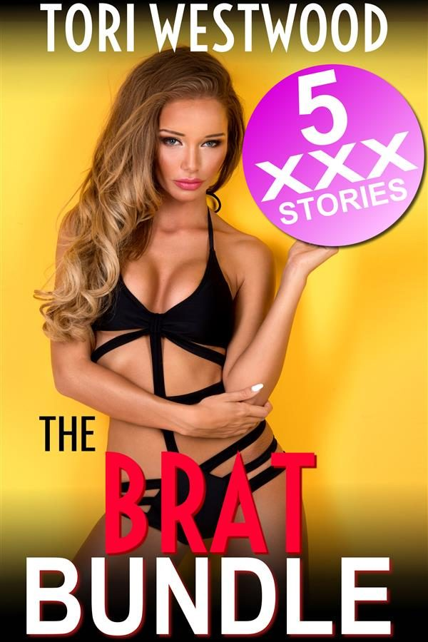 The Brat Bundle 5 Xxx Stories Age Difference Age Gap Rough Sex Spanking Erotica