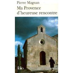 Ma Provence D Heureuse Rencontre: Guide Secret por Pierre Magnan