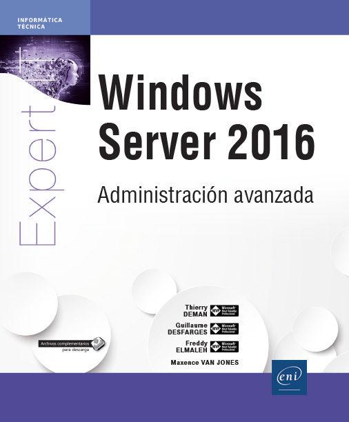 windows server 2016: administracion avanzada-thierry deman-guillaume desfarges-freddy elmaleh-9782409012488
