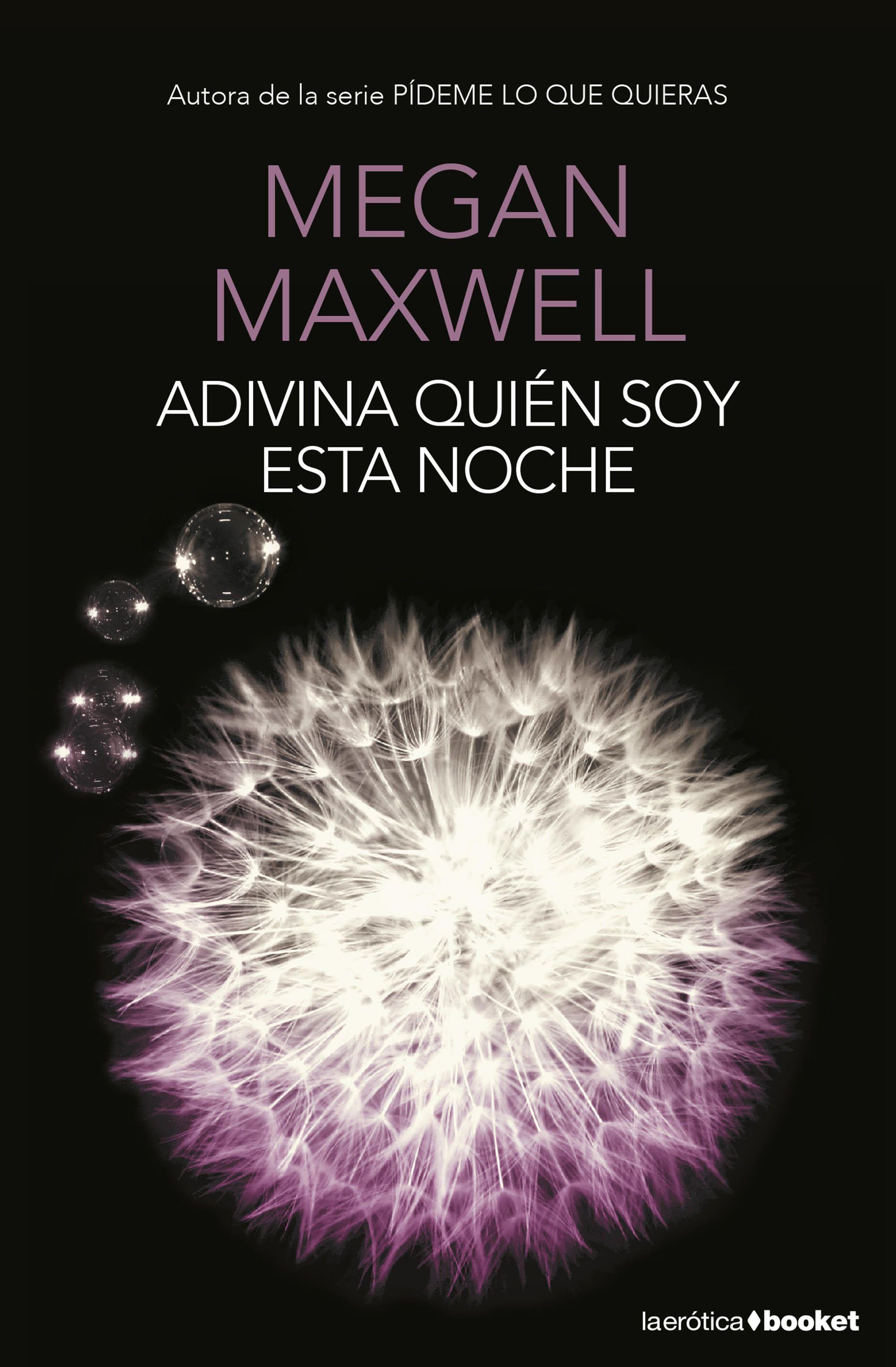 Adivina Quien Soy Esta Noche por Megan Maxwell