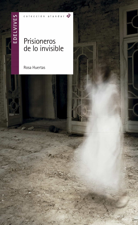 Resultado de imagen de Prisioneros de lo invisible. Rosa Huertas