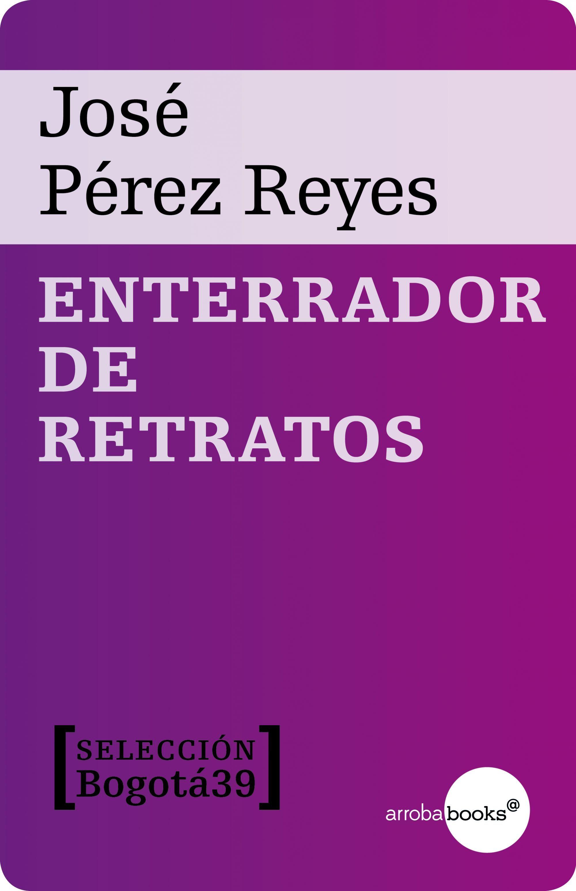 Enterrador De Retratos   por Pérez Reyes José epub