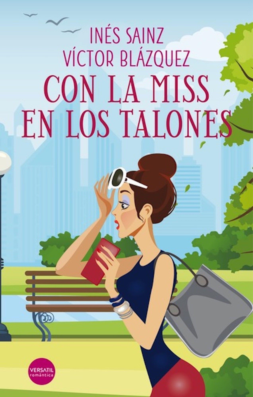 Con La Miss En Los Talones   por Ines Sainz, Victor Blazquez