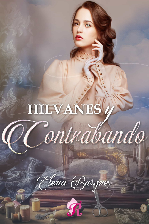 Hilvanes Y Contrabando   por Elena Bargues
