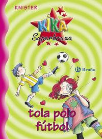Kika Superbruxa Tola Polo Futbol Nº5 por Knister