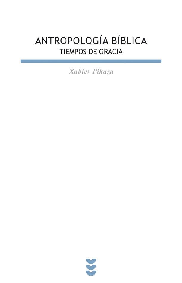 Antropologia Biblica. Tiempos De Gracia por Xabier Pikaza epub
