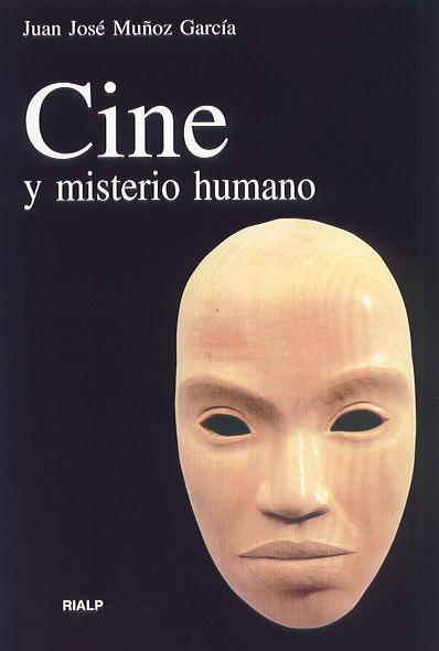 Cine Y Misterio Humano por Juan Jose Muã'oz