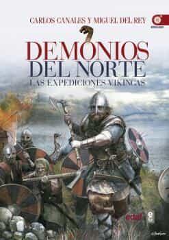 Demonios Del Norte: Las Expediciones Vikingas por Carlos Canales