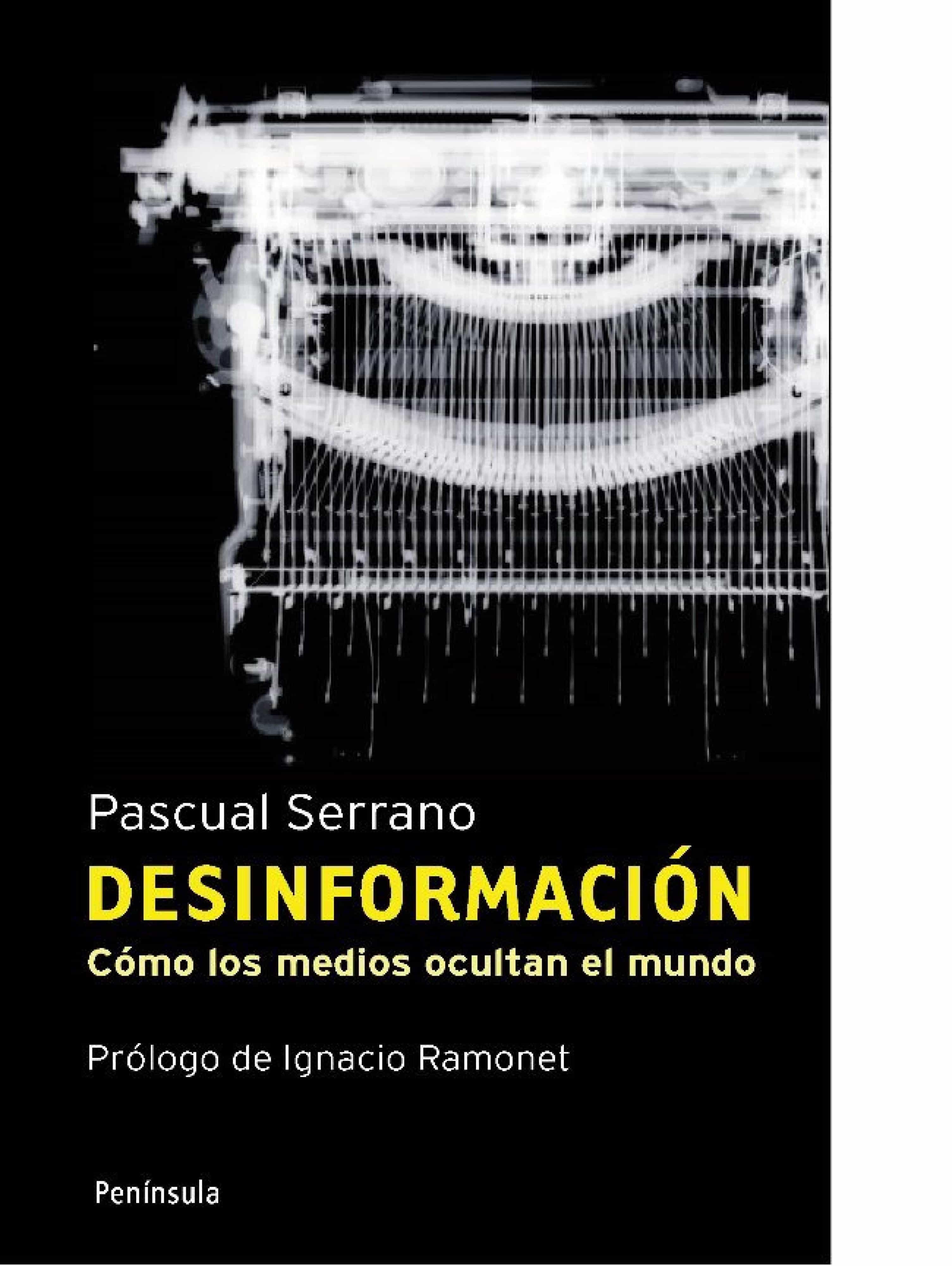 Desinformación   por Pascual Serrano
