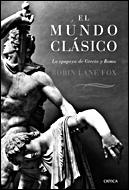 El Mundo Clasico : La Epopeya De Grecia Y Roma por Robin Lane Fox