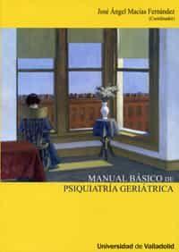 Manual Basico De Psiquiatria Geriatrica por Jose Angel (coord Macias Fernandez