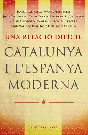 Una Relacio Dificil: Catalunya I Espanya Moderna por Vv.aa. Gratis