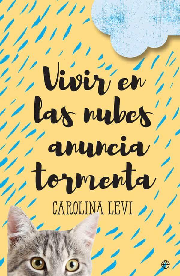Vivir En Las Nubes Anuncia Tormenta por Carolina Levi