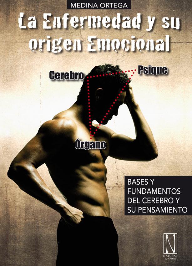 la enfermedad y su origen emocional: bases y fundamentos del dr. hamer-p. medina ortega-9788493791988