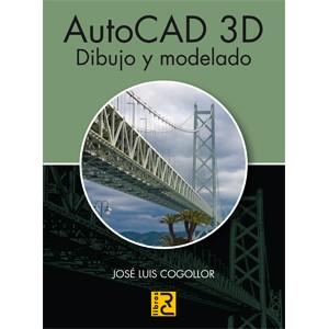 AUTOCAD 3D DIBUJO Y MODELADO  JOSE LUIS COGOLLOR  Comprar libro