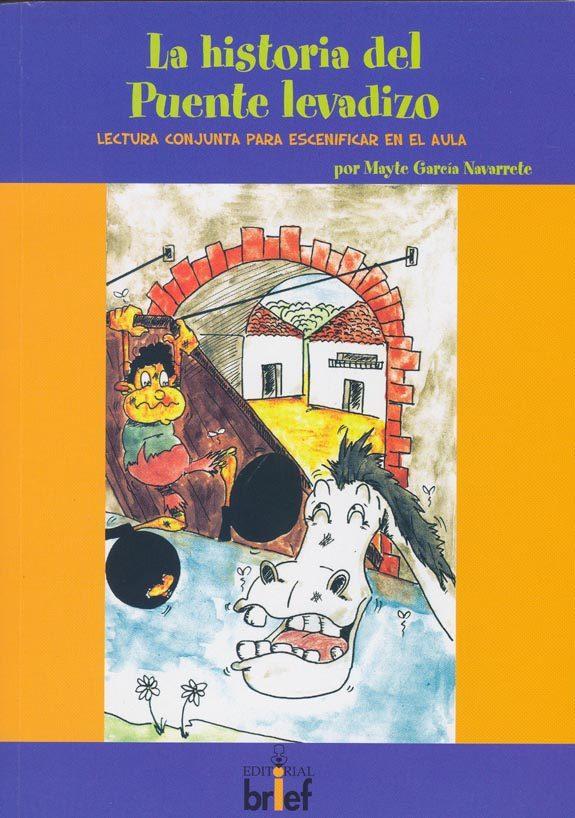 La Historia Del Puente Levadizo. Lectura Conjunta Para Escenifica R En El Aula por Mayte Garcia Navarrete epub