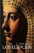 Los Egipcios por Cyril Aldred epub