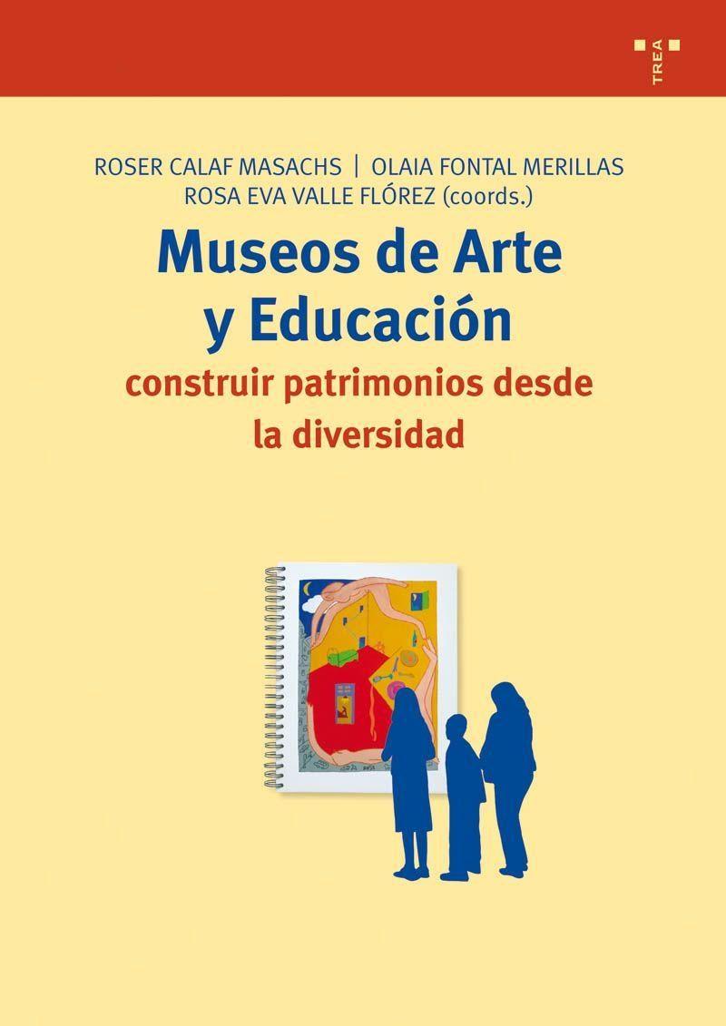 Museos De Arte Y Educacion : Construir Patrimonios Desde La Diver Sidad por Olaia Fontal Merillas;                                                                                    Roser Calaf Masachs epub