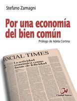 Por Una Economia Del Bien Comun por Stefano Zamagni