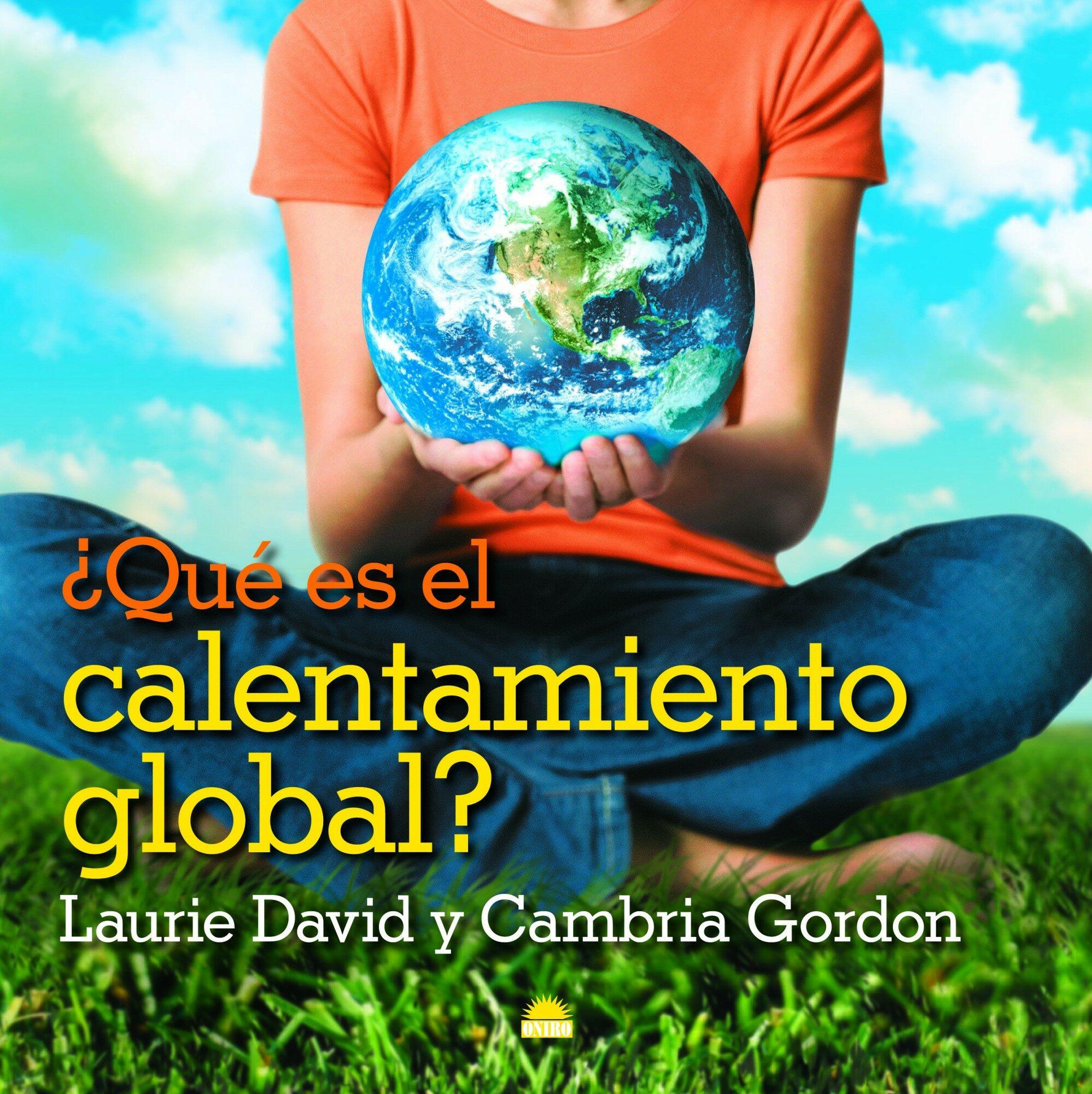 ¿ Que Es El Calentamiento Global? por Laurie David;                                                                                    Cambria Gordon epub