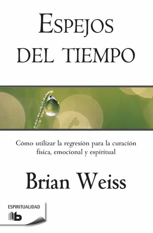 Espejos Del Tiempo Brian Weiss Comprar Libro 9788498728088