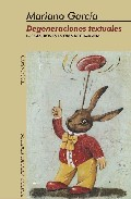 Degeneraciones Textuales Los Generos En La Obra De Cesar Aira por Mariano Garcia epub