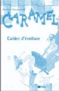 Caramel 1 (libro De Escritura) por Frederic Vermeersch epub