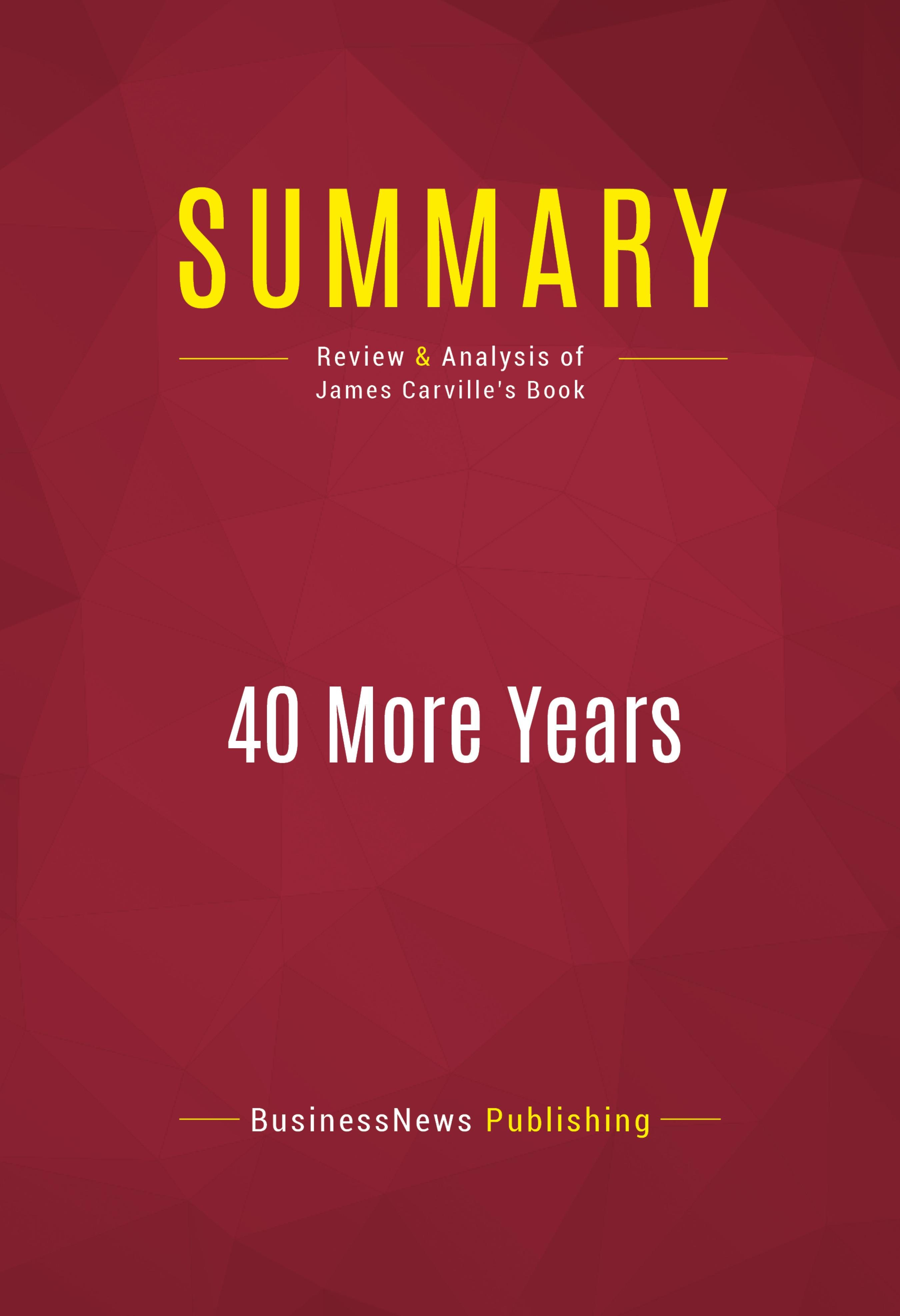 Summary of 40 more years how the democrats will rule the next summary of 40 more years how the democrats will rule the next generation ebook fandeluxe PDF
