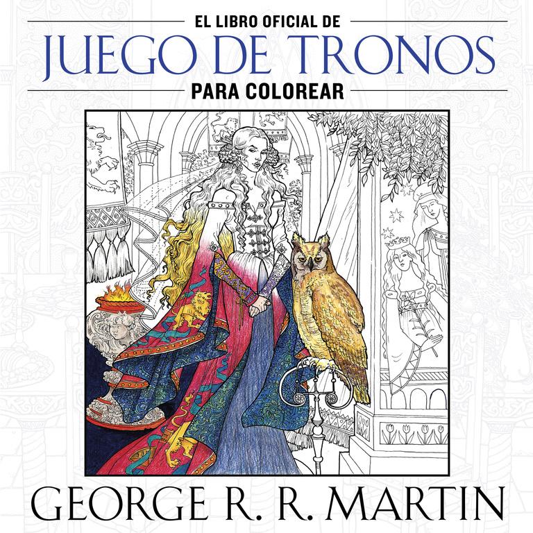 EL LIBRO OFICIAL DE JUEGO DE TRONOS PARA COLOREAR | GEORGE R.R. ...