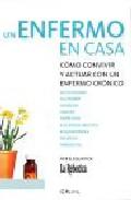 Un Enfermo En Casa: Como Convivir Y Cuidar Con Un Enfermo Cronico por Vv.aa.