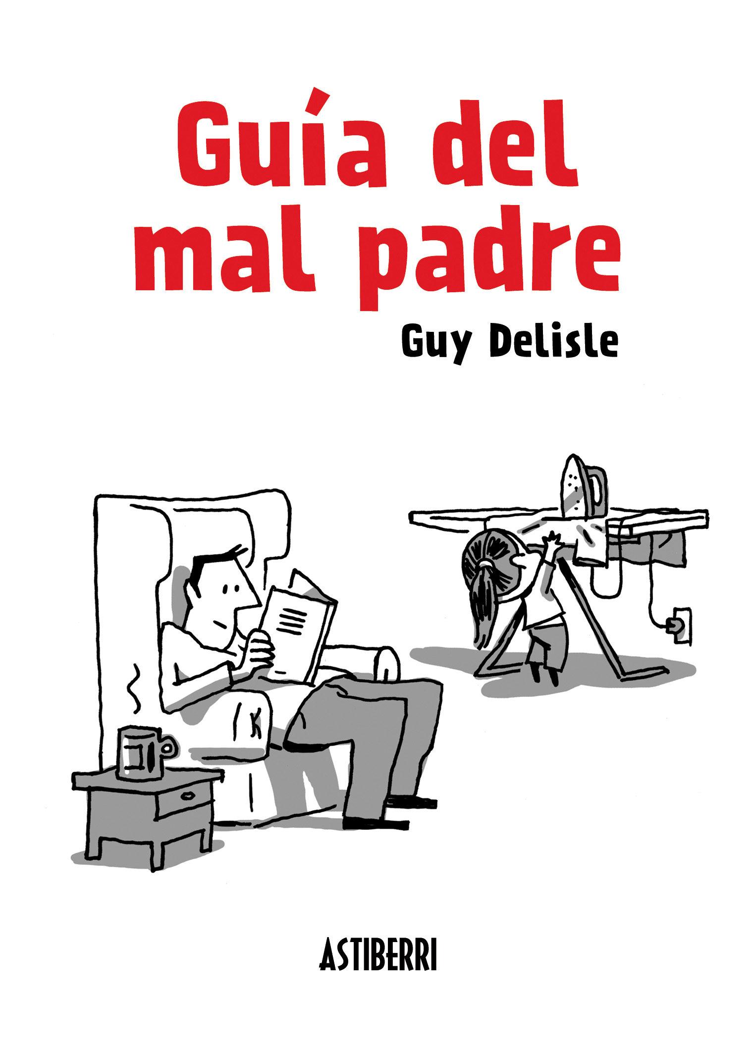 guía del mal padre 1-guy delisle-9788415685098