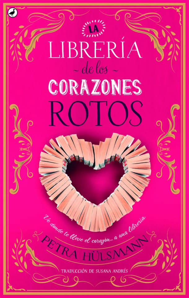 La Librería De Los Corazones Rotos por Petra Hulsmann