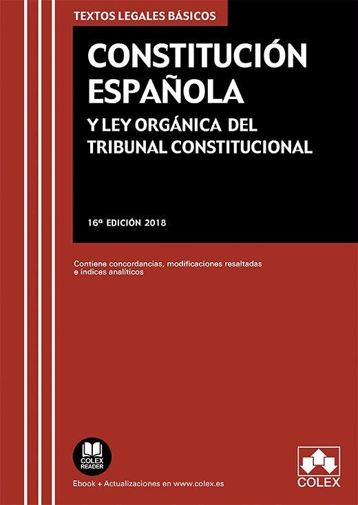Constitucion Española Y Ley Organica Del Tribunal Constitucional (16ª Ed.) por Colex