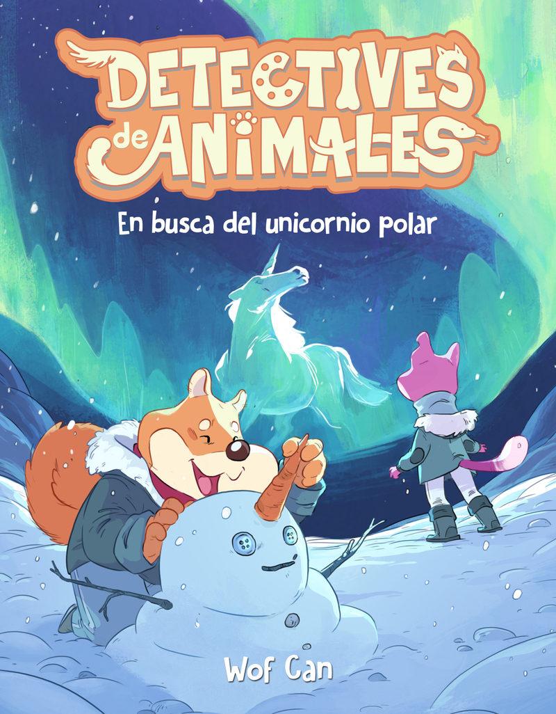 en busca del unicornio polar (detectives de animales 4)-9788417390198