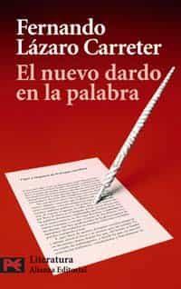 El Nuevo Dardo En La Palabra por Fernando Lazaro Carreter
