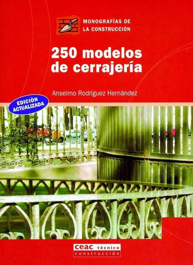 250 Modelos De Cerrajeria por Anselmo Rodriguez epub