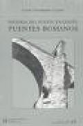 historia del puente en españa: puentes romanos-carlos fernandez casado-9788438004098
