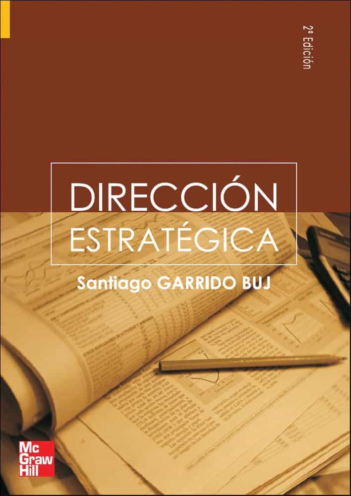 Direccion Estrategica (2ª Ed.) por Santiago Garrido Buj