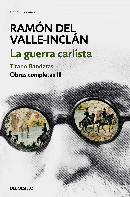 descargar LA GUERRA CARLISTA. TIRANO BANDERAS (OBRAS COMPLETAS VALLE-INCLÁN 3) pdf, ebook