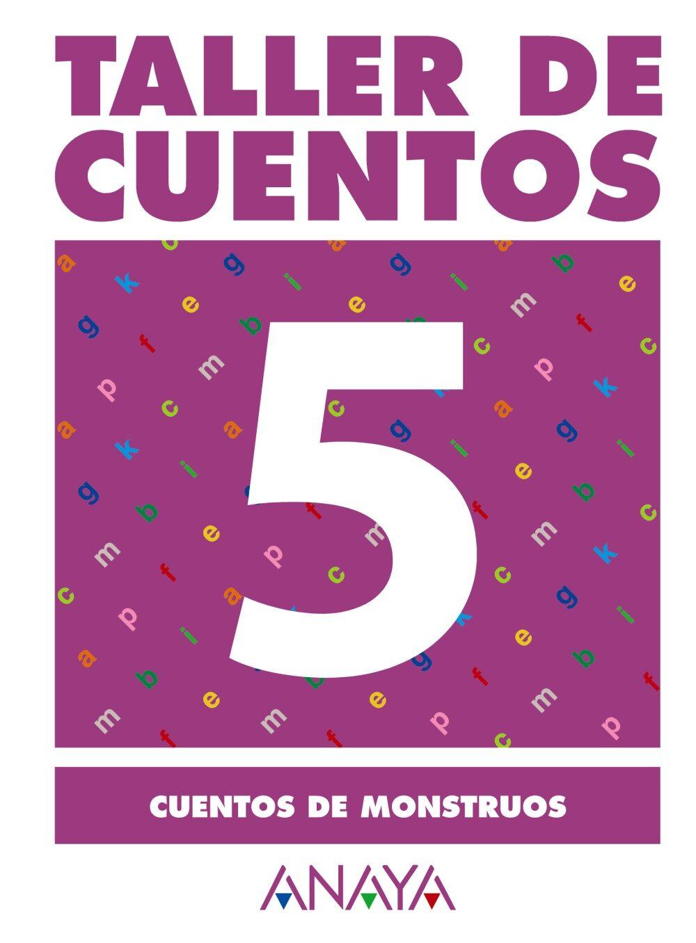 Taller De Cuentos 5: Cuentos De Monstruos por Maria Isabel Fuentes Zaragoza
