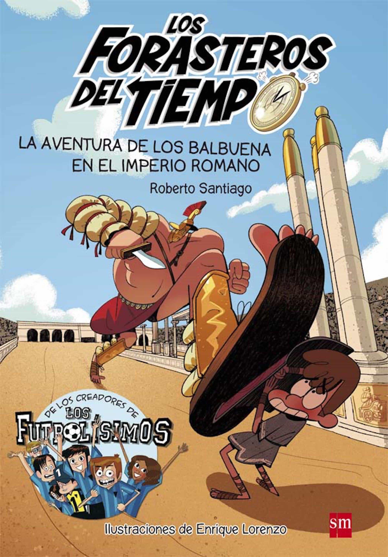 La Aventura De Los Balbuena En El Imperio Romano  (ebook-epub)   por Roberto Santiago