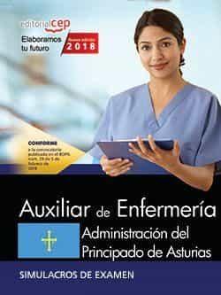 Auxiliar De Enfermeria: Administracion Del Principado De Asturias : Simulacros De Examen por Vv.aa.