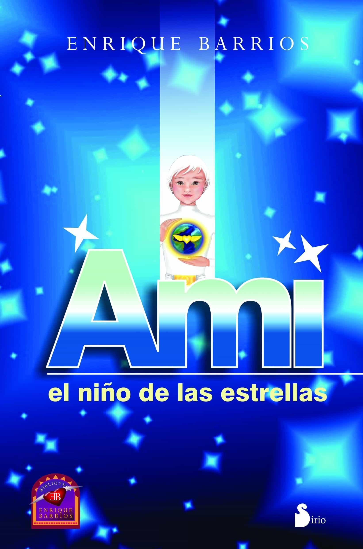 Ami El Niño De Las Estrellas por Enrique Barrios