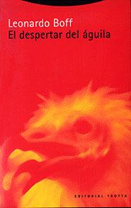 El Despertar Del Aguila por Leonardo Boff
