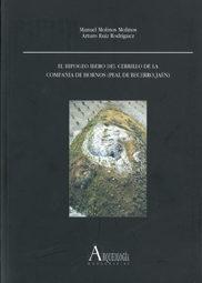 El Hipogeo Ibero Del Cerrillo De La Compañia De Hornos (peal De B Ecerro, Jaen) por Manuel Molinos Molinos epub