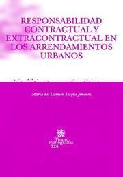 Responsabilidad Contractual Y Extracontratual En Los Arrendamient Os Urbanos por Mª Carmen Luque Jimenez epub