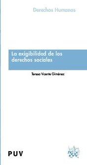 La Exigibilidad De Los Derechos Sociales por Teresa Vicente Gimenez