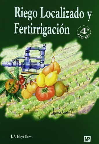 Riego Localizado Y Fertirrigacion (4ª Ed.) por Juana Labrador Moreno epub