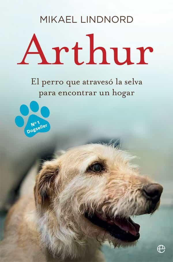 Arthur: El Perro Que Atraveso La Jungla Para Encontrar Un Hogar por Mikael Lindnord